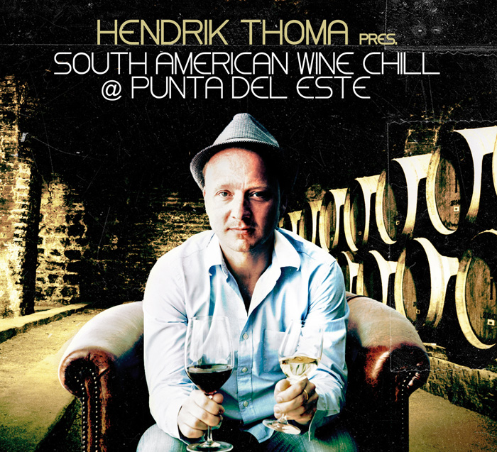 Hendrik Thoma pres. South American Wine Chill @ Punta Del Este""