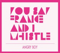 You-Say-France-I-Whistle-Angry-Boy CD Cover