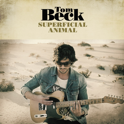 Tom Beck Superficial Animal CD Cover Artworks