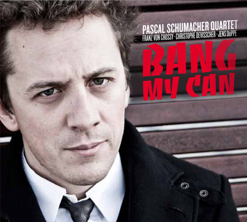 "Pascal Schumacher Quartet - ""BANG MY CAN"" CD Cover"