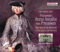Die Orgel der Prinzessin Anna Amalia von Preußen CD Cover