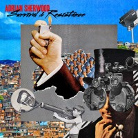 "Adrian Sherwood ""Survivial & Resistance"" CD Cover"