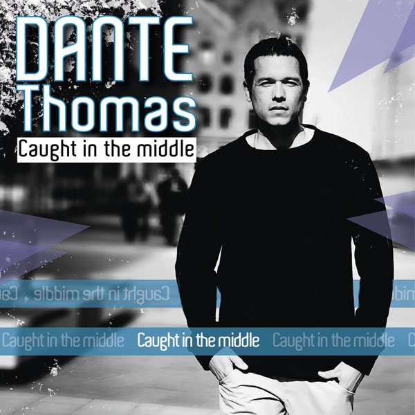 "Dante Thomas ""Caught in the middle"" CD Cover"