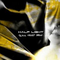 """HALF LIGHT """"Black Velvet Dress"""""""