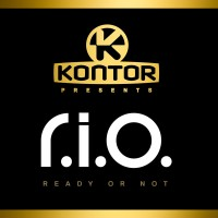 "Kontor Presents: R.I.O. ­ - Neues Album ""Ready Or Not"""