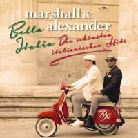 """Marshall & Alexander """"Bella Italia  – Die schönsten italienischen Hits"""""""