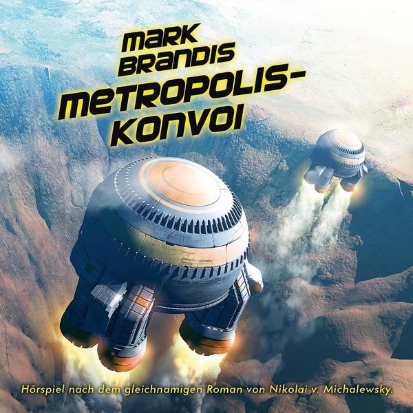 Mark Brandis – Folge 27: Metropolis-Konvoi