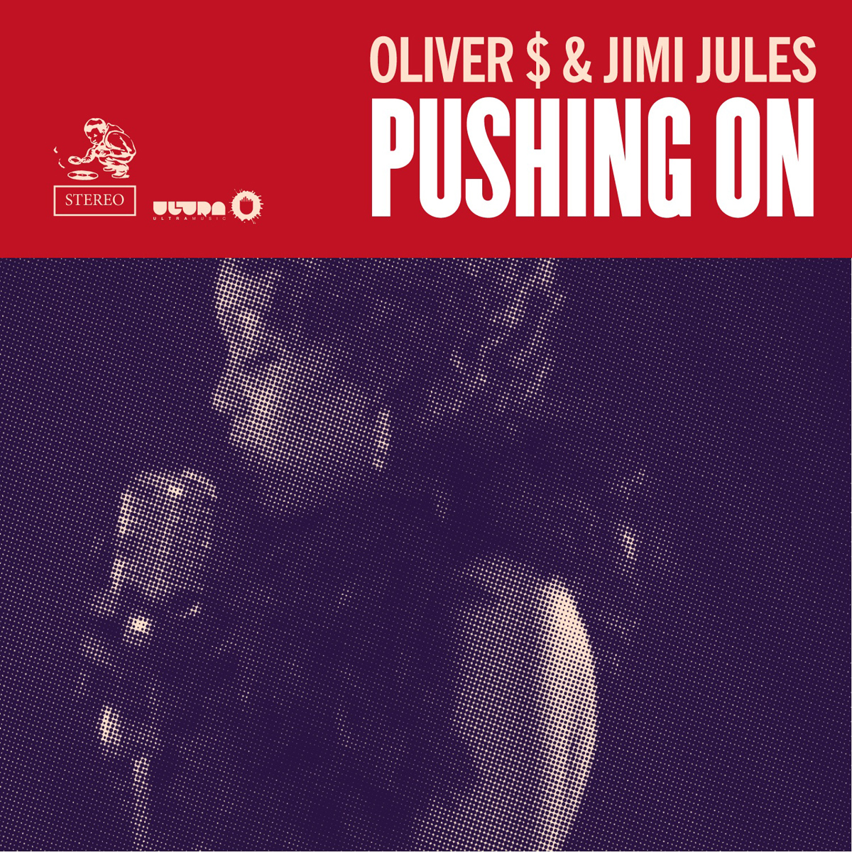 "OLIVER $ & JIMI JULES ""Pushing On"""