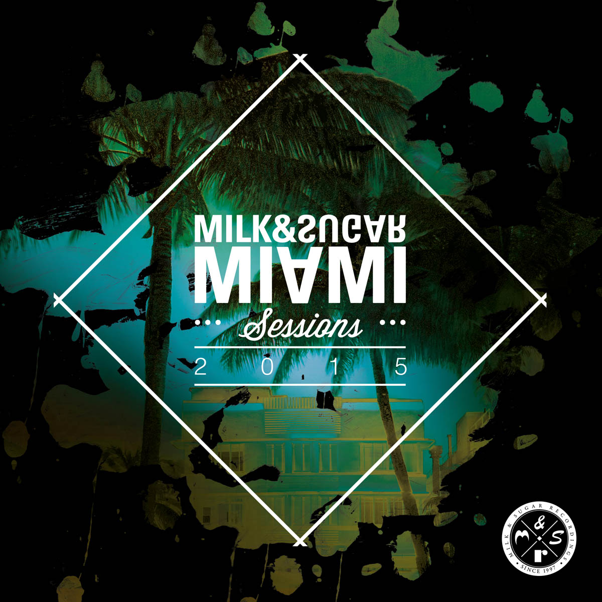MIAMI SESSIONS 2015 Compiled and Mixed by Milk&Sugar