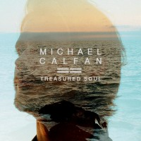 "MICHAEL CALFAN ""Treasured Soul"""