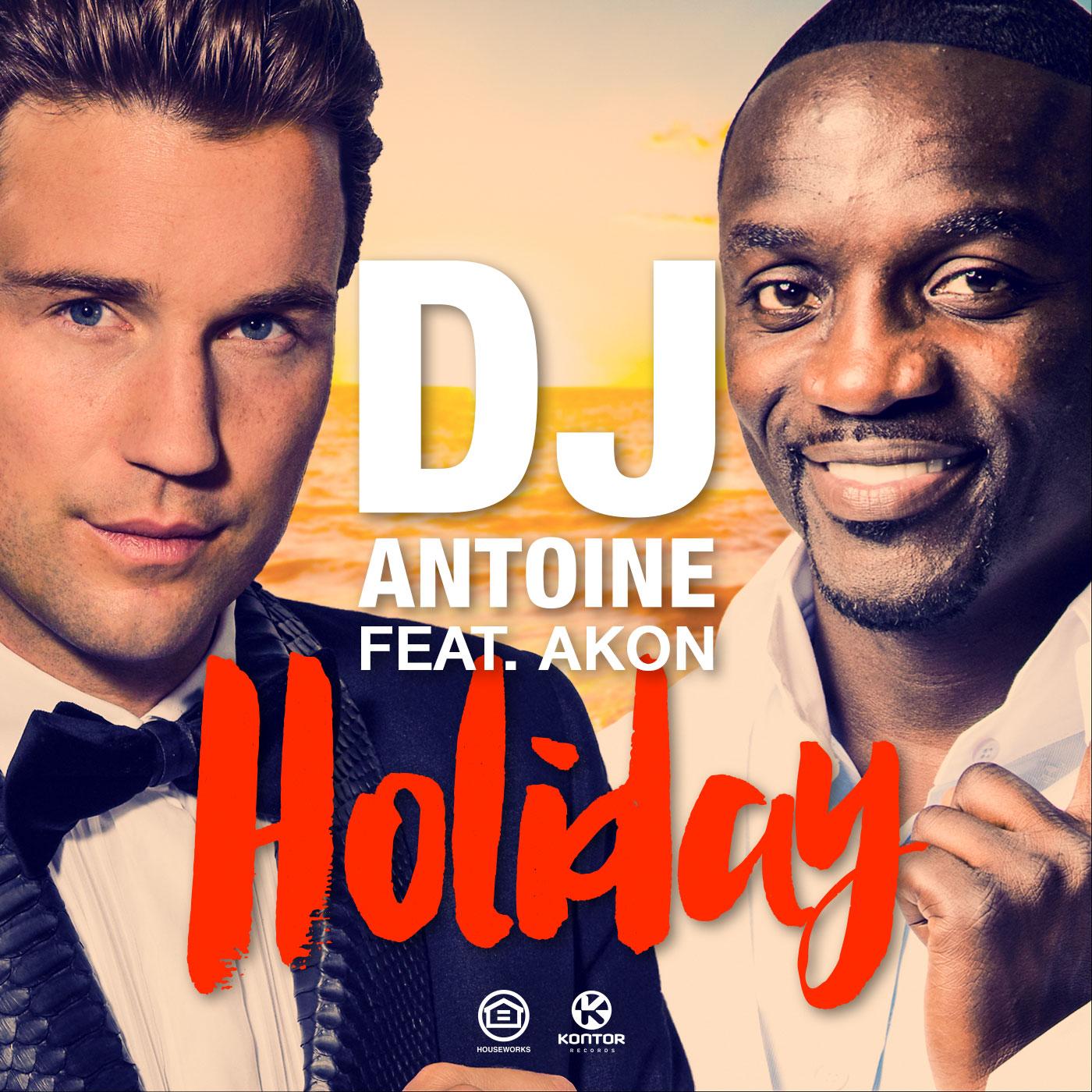 "DJ Antoine feat. Akon: ""Holiday"""
