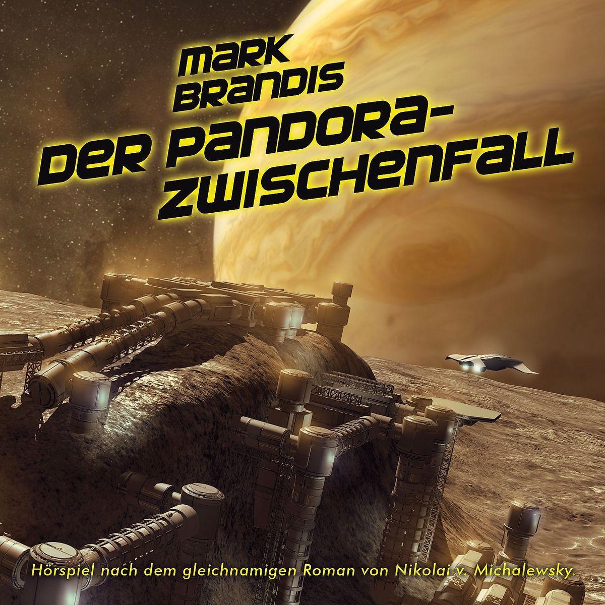 Science Fiction-Hörspiel MARK BRANDIS – Abschlussfolge 32: Der Pandora-Zwischenfall
