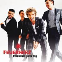 """FEUERHERZ: Erste Schlager-Boyband veröffentlicht """"Verdammt Guter Tag"""" (Electrola/Universal Music)"""