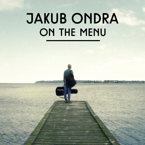 """JAKUB ONDRA bringt uns mit """"On The Menu"""" den Sommerhit 2015!"""