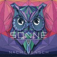 """NACHTMENSCH """"Sonne"""""""