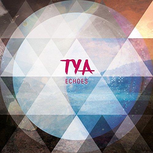 """TYA """"Echoes"""""""