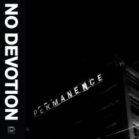 "NO DEVOTION Debütalbum ""PERMANENCE"""