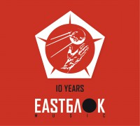 10 Jahre Eastblok Music