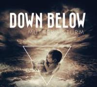 "DOWN BELOW ""Mutter Sturm"""