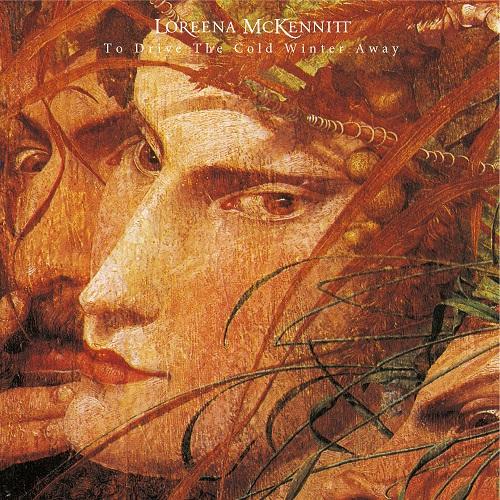 "Loreena McKennitt - ""To Drive The Cold Winter Away"""