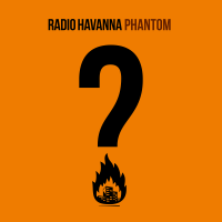 RADIO HAVANNA Phantom - Single