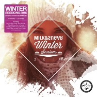 WINTER SESSIONS 2016 Compiled and Mixed by Milk & Sugar