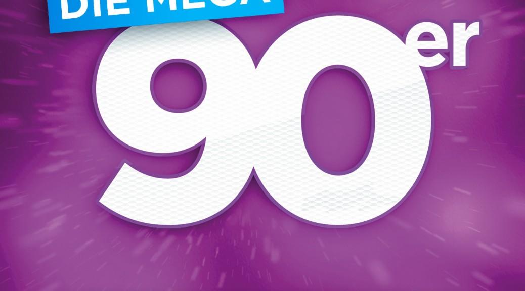 DIE MEGA 90ER! Die offizielle Compilation zur Tour!
