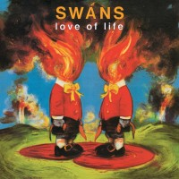 SWANS - White Light From The Mouth Of Infinity & Love of Life