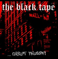 The Black Tape – Corrupt Philosophy