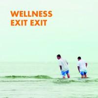 Wellness - Exit Exit