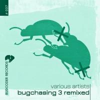 Various Artists - Bugchasing 3 Remixed