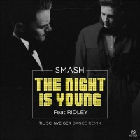 Smash feat. Ridley The Night Is Young  (Til Schweiger Dance Remix)