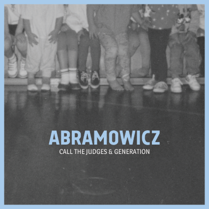 ABRAMOWICZ Call The Judges & Generation