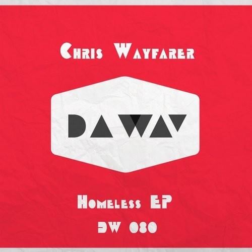 Chris Wayfarer - Homeless EP (Da Way)