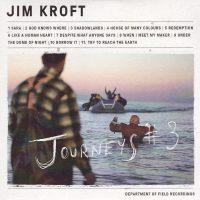 Jim Kroft [UK] Journeys #3 (VÖ:15.07.16)