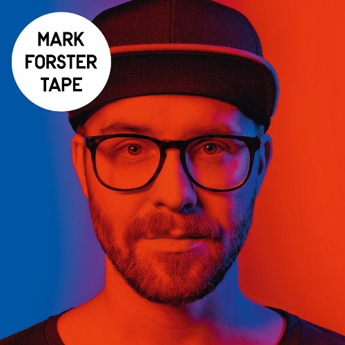 """MARK FORSTER neues Album """"Tape"""" erscheint am 03.06.2016 - Single """"Wir Sind Gross"""" ist der offizielle ZDF-EM Song"""
