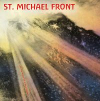 """St. Michael Front! """"In The Wake Of A New Dream"""""""