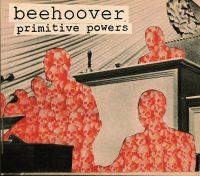 BEEHOOVER - Primitive Powers