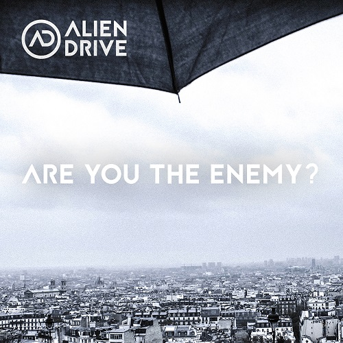 "ALIEN DRIVE – beeindruckendes Debüt Album ""Are You the Enemy?"""