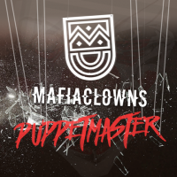 Mafia Clowns - Puppetmaster