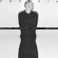 Perthil - Arrival & Departure Remixed (Traumuart)