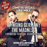BigCityBeats WORLD CLUB DOME Winter Edition:   Dimitri Vegas & Like Mike  Bringing Germany The Madness
