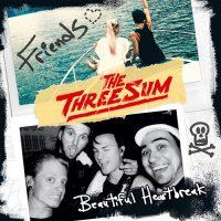 The Three Sum - Neue Singles «Friends» und «Beautiful Heartbreak»