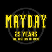 MAYDAY 2016 – 25 Years  The History Of Rave