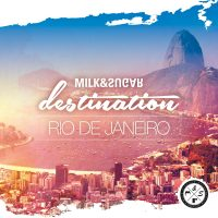 DESTINATION: RIO DE JANEIRO - Compiled and Mixed by Milk & Sugar