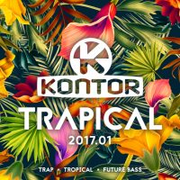 VARIOUS ARTISTS – KONTOR TRAPICAL 2017