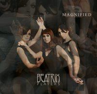 """Beatrix Players – """"Magnified"""" wird am 31. März 2017 über Edel veröffentlicht!"""