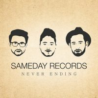 "SAMEDAY RECORDS – Debütalbum ""Never Ending (2017)"" am 28. März"