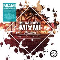 Milk & Sugar - Miami Sessions 2017