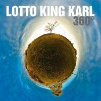 """LOTTO KING KARL nach 6 Jahren zurück mit neuem Album! """"360 Grad"""" erscheint am 12.05. (Rodeostar/Soulfood)"""